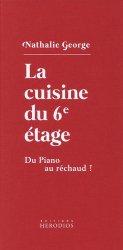 Dernières parutions sur Cuisine familiale, La cuisine du 6e étage. Du piano au réchaud !