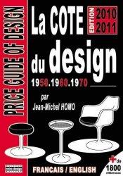 Dernières parutions sur Marché de l'art et argus, La cote du design 1950, 1960 1970. Edition 2010-2011. Edition bilingue français-anglais