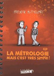 Dernières parutions sur Normes, mesures et contrôles industriels, La métrologie Mais c'est très simple !
