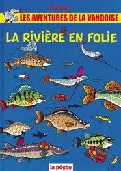 Dernières parutions sur Poissons d'eau douce, La rivière en folie