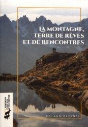 Dernières parutions sur Paysages de montagne, La montagne, terre de rêves et de rencontres