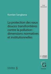 Dernières parutions sur Europe et environnement, La protection des eaux douces transfrontières contre la pollution : dimensions normatives et institutionnelles
