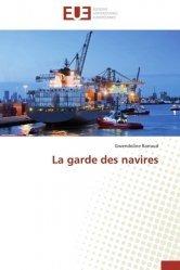 Dernières parutions sur Droit des transports, La garde des navires