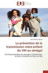 Dernières parutions sur Maladies infectieuses - Parasitologie, La prévention de la transmission mère-enfant du vih au Sénégal. Une documentation du passage à l'échelle dans le dristrict sanitaire de Nioro de Rip