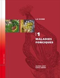 Dernières parutions sur Plantation et entretien de la vigne, La vigne Volume 1 : maladies fongiques