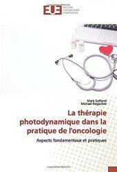Dernières parutions sur Cancérologie, La thérapie photodynamique dans la pratique de l'oncologie
