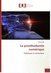 Dernières parutions sur Dentaire, La prosthodontie numérique. Techniques et innovations