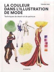 Dernières parutions sur Techniques professionnelles, La couleur dans l'illustration de mode. Techniques de dessin et de peinture