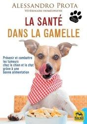 Dernières parutions sur Comportement, dressage et soins du chien, La santé dans la gamelle