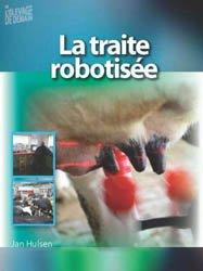 Souvent acheté avec Pâturer avec un robot de traite, c'est possible !, le La traite robotisée