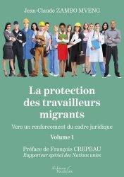Dernières parutions sur Politiques sociales, La protection des travailleurs migrants - Vers un renforcement du cadre juridique. Volume 1