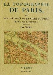 Dernières parutions sur Paris et Ile-de-France, La topographie de Paris. Ou plan détaillé de la ville de Paris et de ses faubourgs