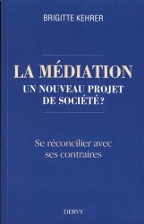 Dernières parutions sur Gestion des conflits, La médiation, un nouveau projet de société ?