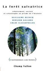 Dernières parutions dans L'environnement a une histoire, La forêt salvatrice