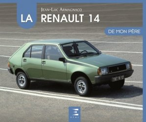 Dernières parutions dans De mon père, La Renault 14 de mon père