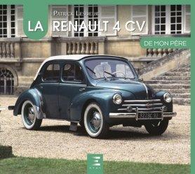 Dernières parutions sur Modèles - Marques, La Renault 4 CV de mon père