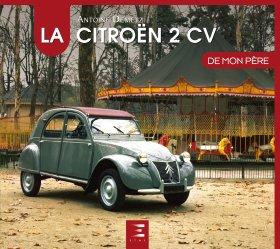 Dernières parutions dans De mon père, La Citroën 2CV de mon père