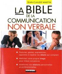 Nouvelle édition La bible de la communication non verbale