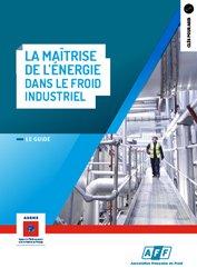 Dernières parutions sur Climatisation - Froid, La maîtrise de l'énergie dans le froid industriel