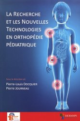 Dernières parutions sur Orthopédie - Traumatologie, La recherche et les nouvelles technologies en orthopédie pédiatrique