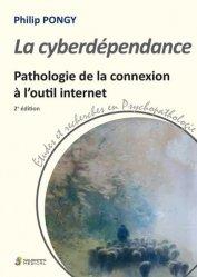Dernières parutions sur Psychopathologie de l'adulte, La cyberdépendance