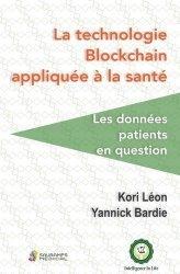 Dernières parutions sur Médecine, La technologie blockchain appliquee a la sante. les donnees patients en question