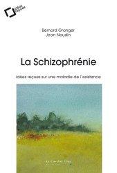 Dernières parutions dans Idées reçues , La schizophrénie