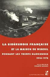 Dernières parutions sur Production industrielle, La sidérurgie française et la maison de Wendel pendant les Trente Glorieuses 1945-1975