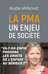 Dernières parutions sur Infertilité - Stérilité - AMP, La PMA : un enjeu de société