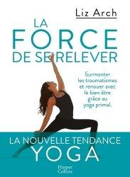 Dernières parutions sur Yoga, La force de se relever