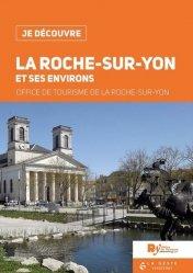 Dernières parutions dans Je découvre, La Roche-sur-Yon