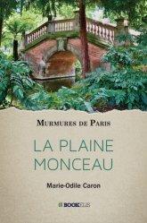 Dernières parutions sur Paris - Ile-de-France, La Plaine Monceau