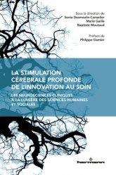 Dernières parutions dans Histoire des sciences, La stimulation cérébrale profonde, de l'innovation au soin