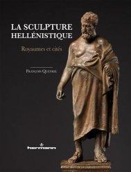 Dernières parutions sur Art grec, La sculpture hellénistique. Royaumes et cités