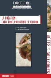 Dernières parutions dans Faculté de Droit et des Sciences sociales, La création, entre droit, philosophie et religion