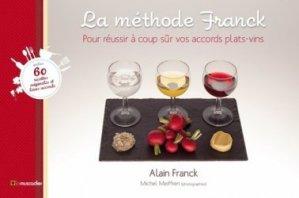 Souvent acheté avec Neurosciences & Vins, le La méthode Franck - Pour trouver à coup sûr vos accords plats-vins