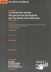 Dernières parutions dans Les cahiers juridiques, La protection sociale des personnes étrangères par les textes internationaux. 3e édition