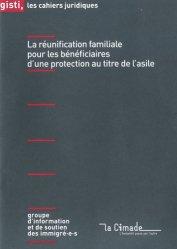 Dernières parutions dans Les cahiers juridiques, La réunification familiale pour les bénéficaires d'une protection au titre de l'asile