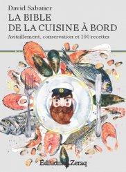 Dernières parutions sur Bateaux - Voiliers, La bible de la cuisine à bord. Avitaillement, conservation et 100 recettes