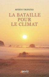 Dernières parutions sur Développement durable, La bataille pour le climat. Avant tout, une victoire sur nous-mêmes