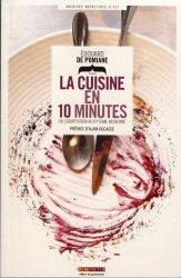 Dernières parutions dans Archives nutritives, La cuisine en 10 minutes. Ou l'adaptation au rythme moderne