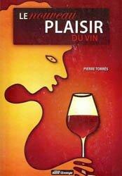 Dernières parutions dans avenir oenologie, Le nouveau plaisir du vin