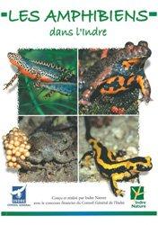 Dernières parutions sur Amphibiens, Les amphibiens dans l'Indre