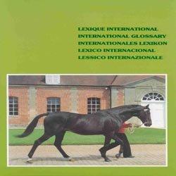 Souvent acheté avec Dictionnaire encyclopédique du cheval, le Lexique international