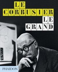 Dernières parutions sur Architectes, Le Corbusier, le grand
