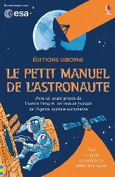 Dernières parutions sur Astronomes et astrophysiciens, Le petit manuel de l'astronaute
