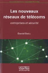Dernières parutions dans Réseaux et télécommunications, Les nouveaux réseaux de télécoms