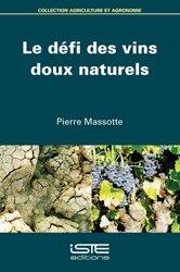 Dernières parutions sur Viticulture naturelle, Le défi des vins doux naturels