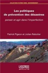 Dernières parutions sur Risques naturels, Les politiques de prévention des désastres