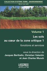 Dernières parutions sur Production végétale, Les sols au coeur de la zone critique volume 1